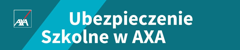 Ubezpieczenie szkolne AXA NNW- dla przedszkolaków, uczniów i studentów do 26 roku życia